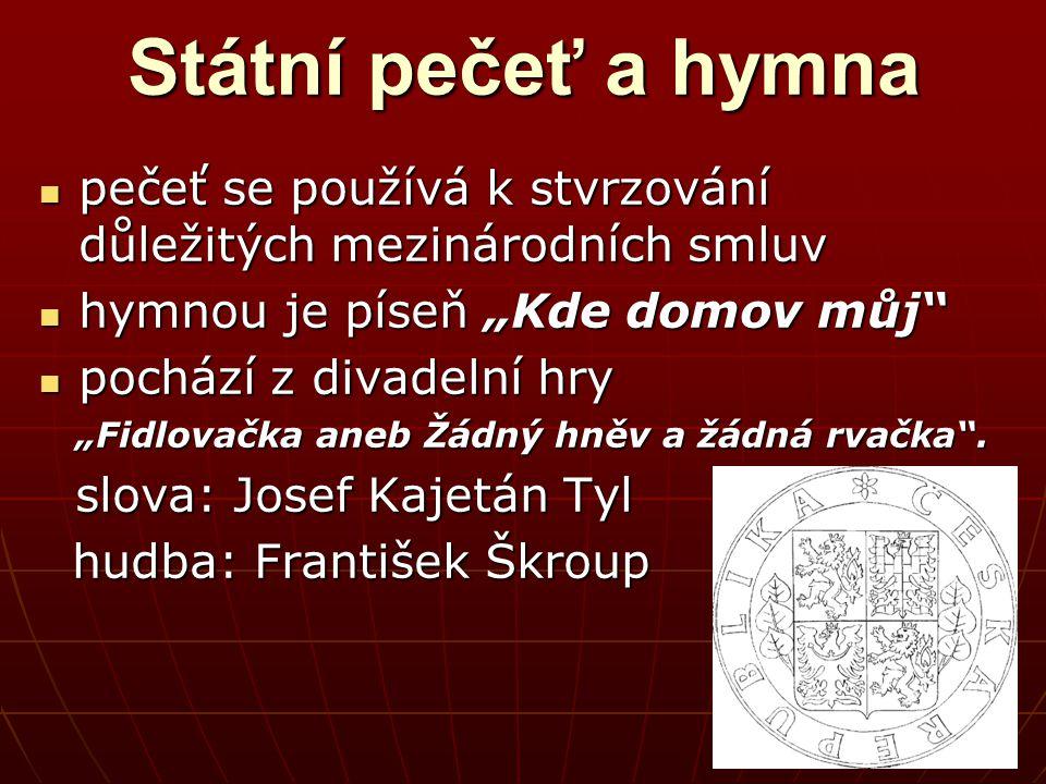 České korunovační klenoty nejsou zakotveny v Ústavě, ale řadíme je mezi tradiční symboly českého státu nejsou zakotveny v Ústavě, ale řadíme je mezi tradiční symboly českého státu