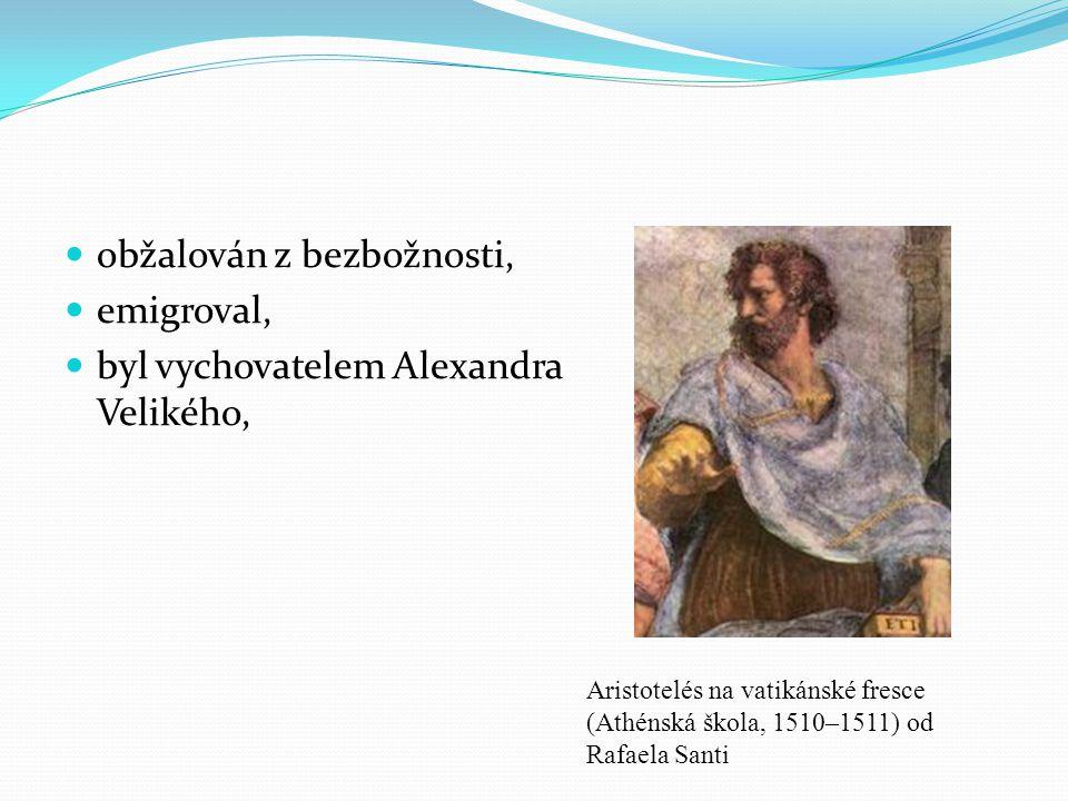 obžalován z bezbožnosti, emigroval, byl vychovatelem Alexandra Velikého, Aristotelés na vatikánské fresce (Athénská škola, 1510–1511) od Rafaela Santi