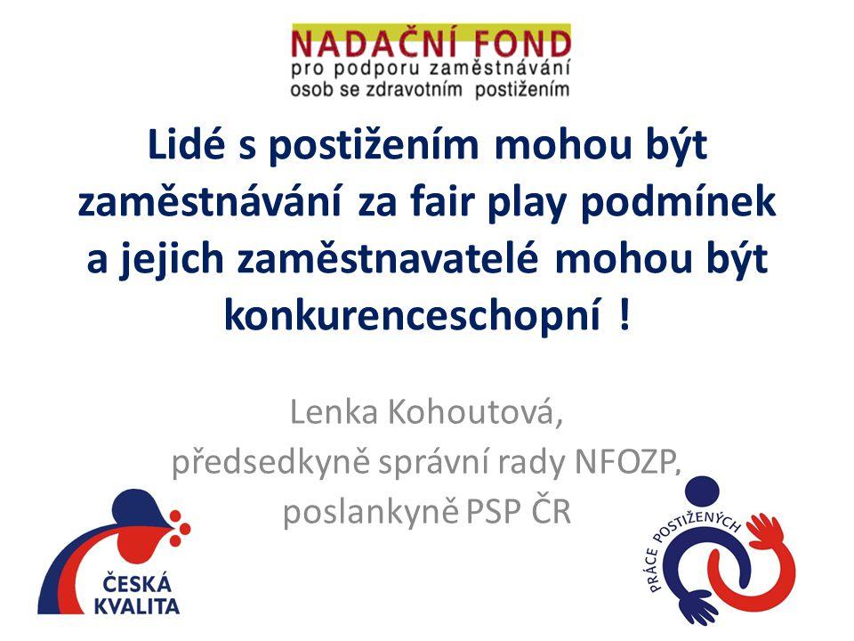 Lidé s postižením mohou být zaměstnávání za fair play podmínek a jejich zaměstnavatelé mohou být konkurenceschopní .