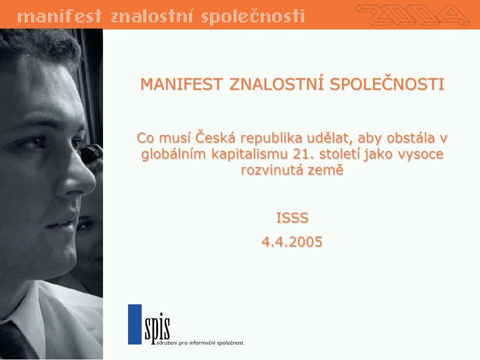 MANIFEST ZNALOSTNÍ SPOLEČNOSTI Co musí Česká republika udělat, aby obstála v globálním kapitalismu 21.