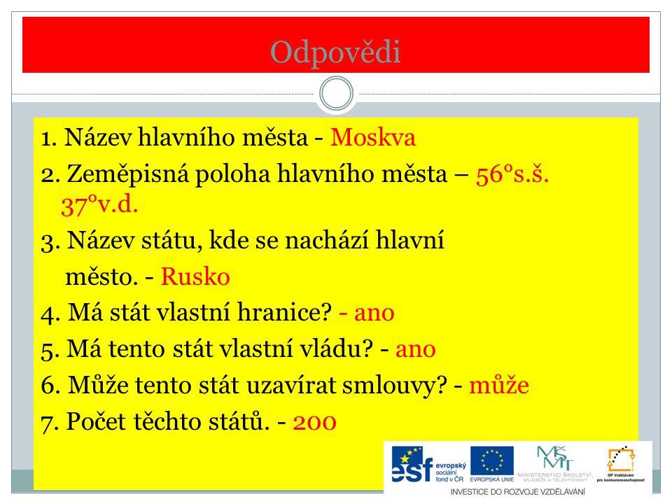 Odpovědi otázky např.Česká republika, Slovensko, USA.
