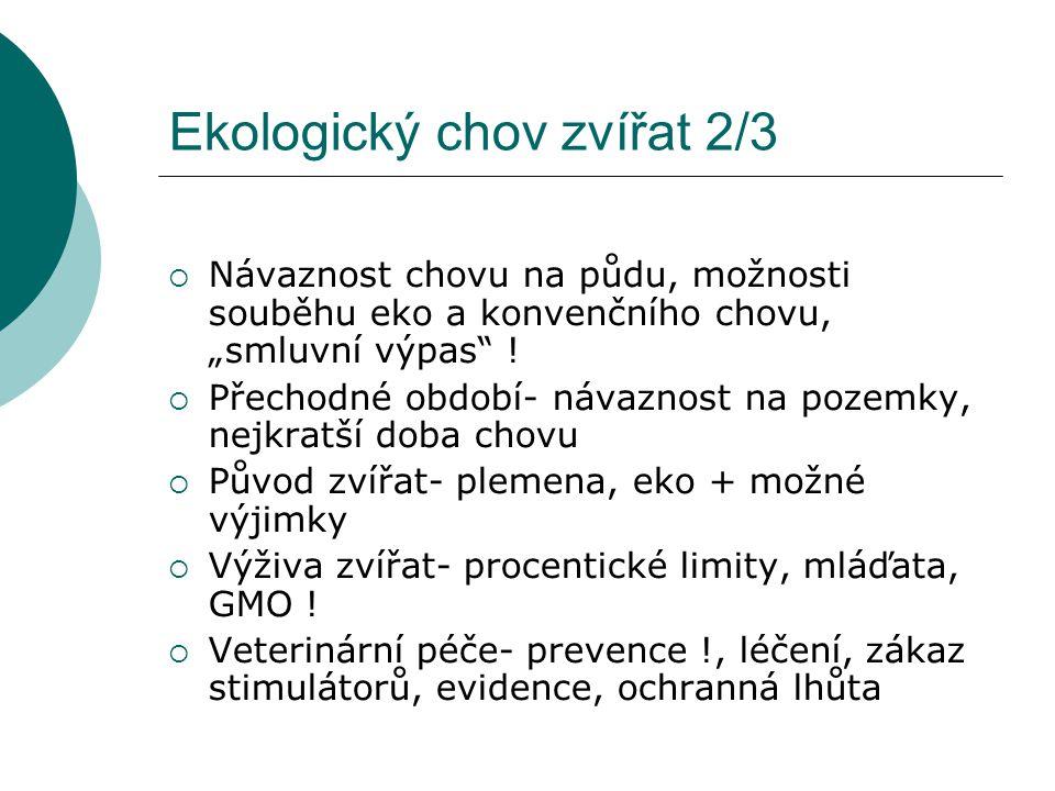 """Ekologický chov zvířat 2/3  Návaznost chovu na půdu, možnosti souběhu eko a konvenčního chovu, """"smluvní výpas"""" !  Přechodné období- návaznost na poz"""