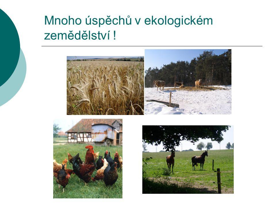 Mnoho úspěchů v ekologickém zemědělství !