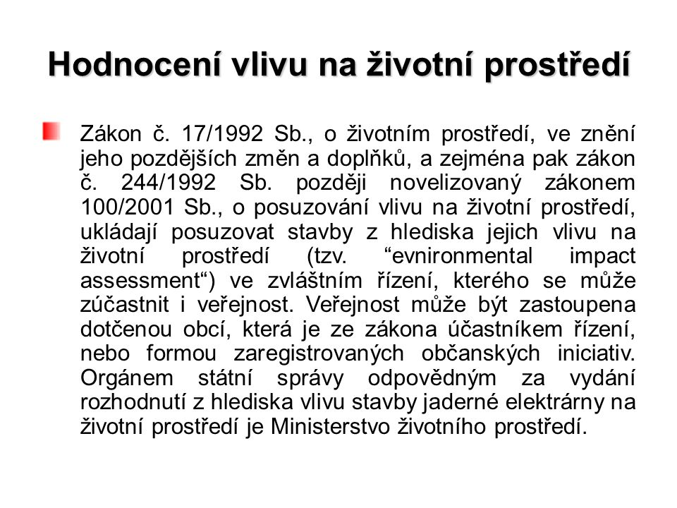 Hodnocení vlivu na životní prostředí Zákon č.