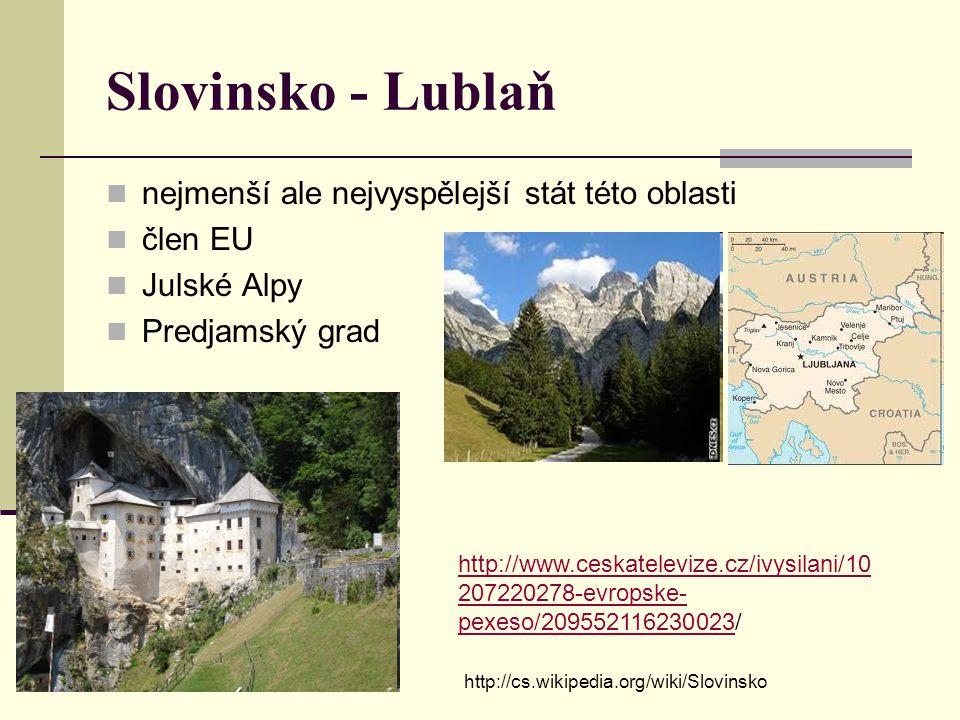 Slovinsko - Lublaň nejmenší ale nejvyspělejší stát této oblasti člen EU Julské Alpy Predjamský grad http://www.ceskatelevize.cz/ivysilani/10 207220278