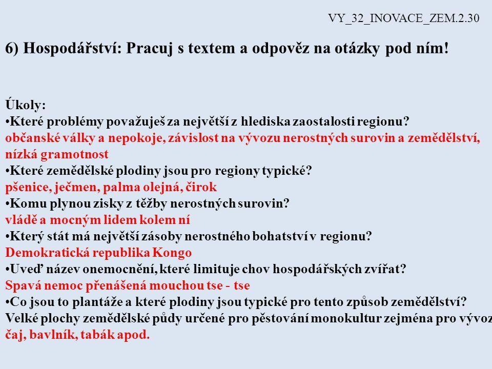 6) Hospodářství: Pracuj s textem a odpověz na otázky pod ním! VY_32_INOVACE_ZEM.2.30 Úkoly: Které problémy považuješ za největší z hlediska zaostalost