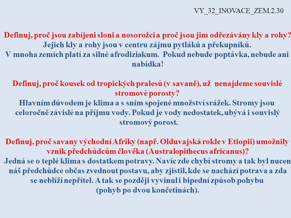 VY_32_INOVACE_ZEM.2.30 Definuj, proč jsou zabíjeni sloni a nosorožci a proč jsou jim odřezávány kly a rohy.