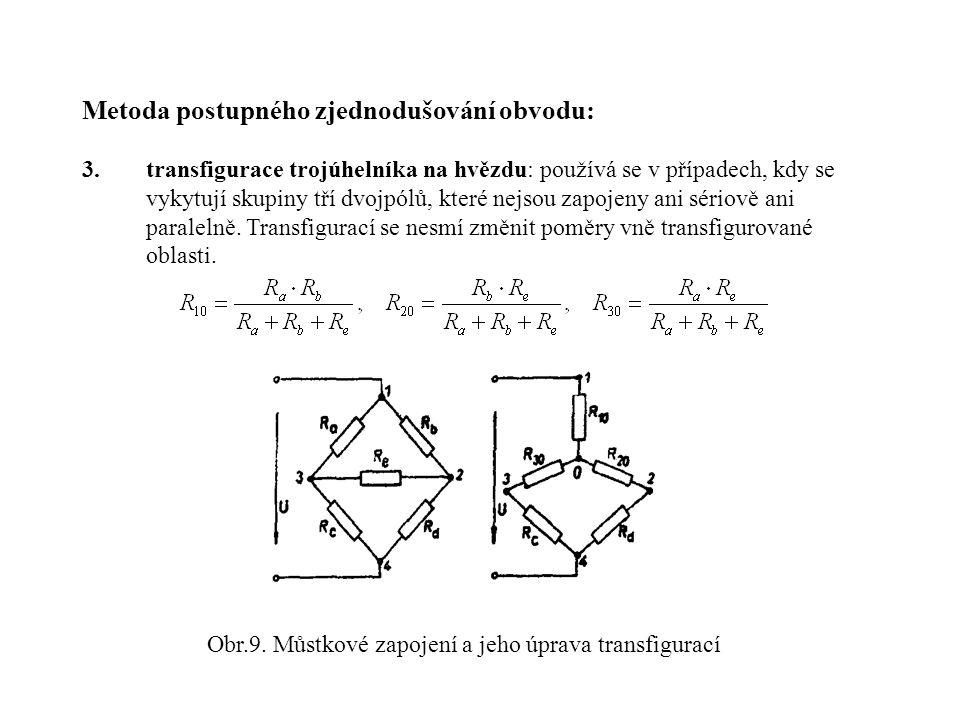 Metoda postupného zjednodušování obvodu: 3.transfigurace trojúhelníka na hvězdu: používá se v případech, kdy se vykytují skupiny tří dvojpólů, které n