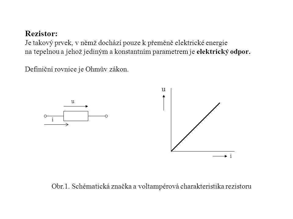 Rezistor: Je takový prvek, v němž dochází pouze k přeměně elektrické energie na tepelnou a jehož jediným a konstantním parametrem je elektrický odpor.