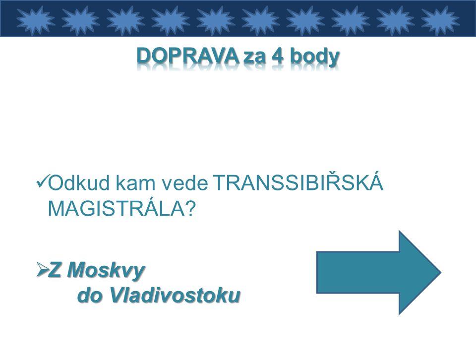 Odkud kam vede TRANSSIBIŘSKÁ MAGISTRÁLA?  Z Moskvy do Vladivostoku