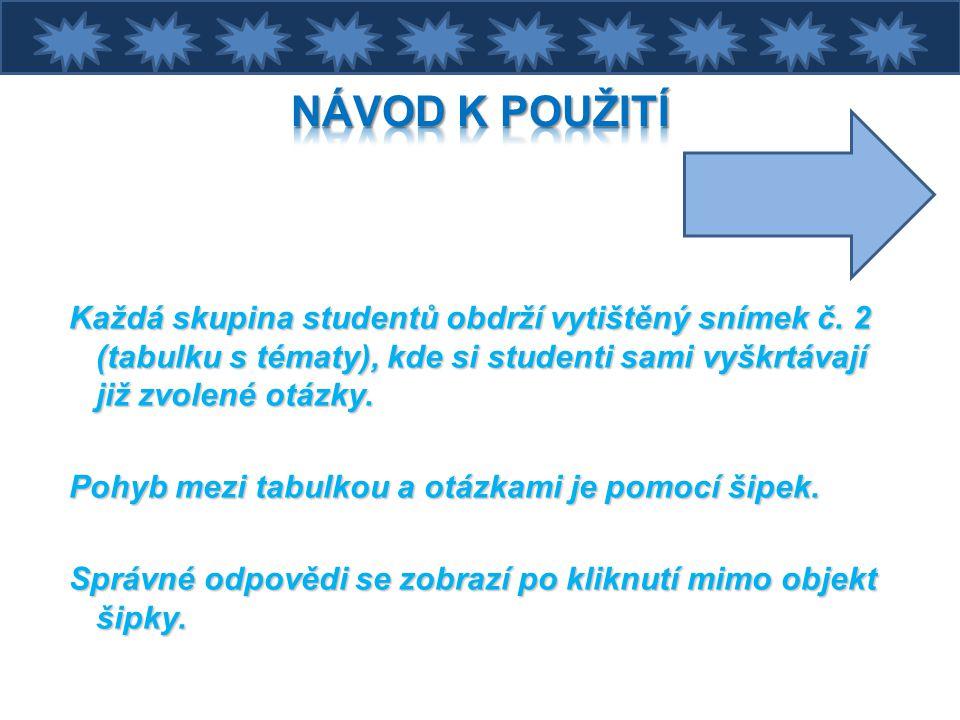 Každá skupina studentů obdrží vytištěný snímek č.