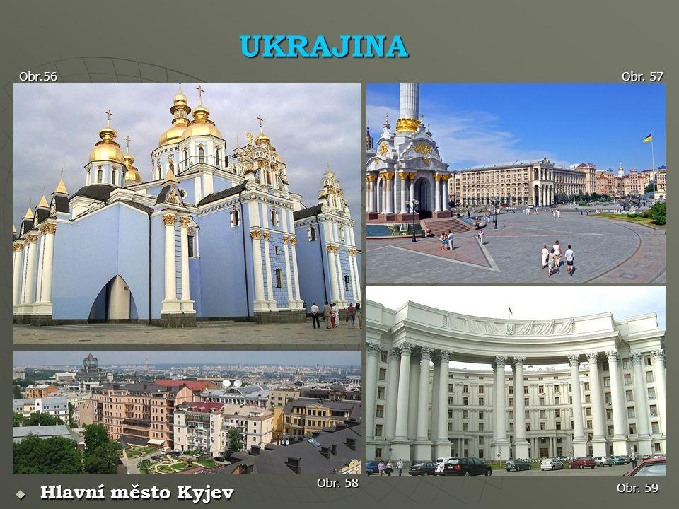 UKRAJINA Obr.56 Obr. 57  Hlavní město Kyjev Obr. 59 Obr. 58