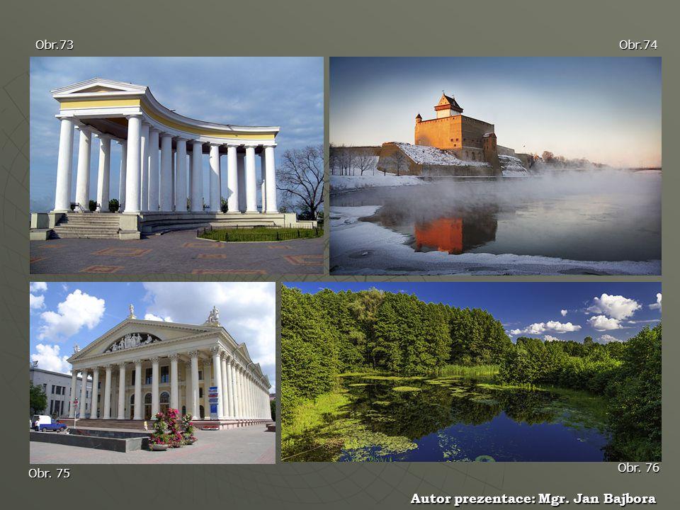 Obr.73 Autor prezentace: Mgr. Jan Bajbora Obr.74 Obr. 76 Obr. 75