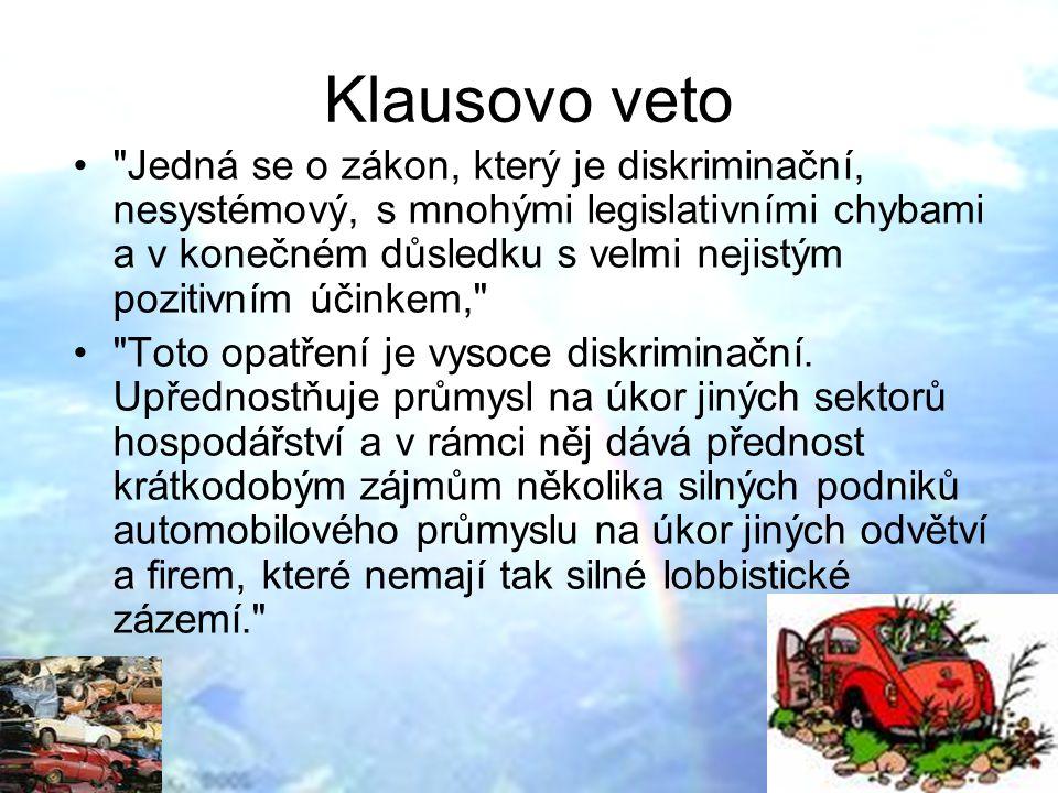 Klausovo veto Jedná se o zákon, který je diskriminační, nesystémový, s mnohými legislativními chybami a v konečném důsledku s velmi nejistým pozitivním účinkem, Toto opatření je vysoce diskriminační.