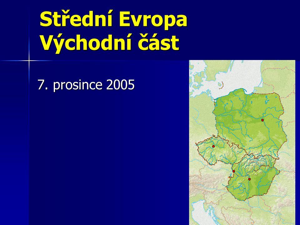 Střední Evropa Východní část 7. prosince 2005