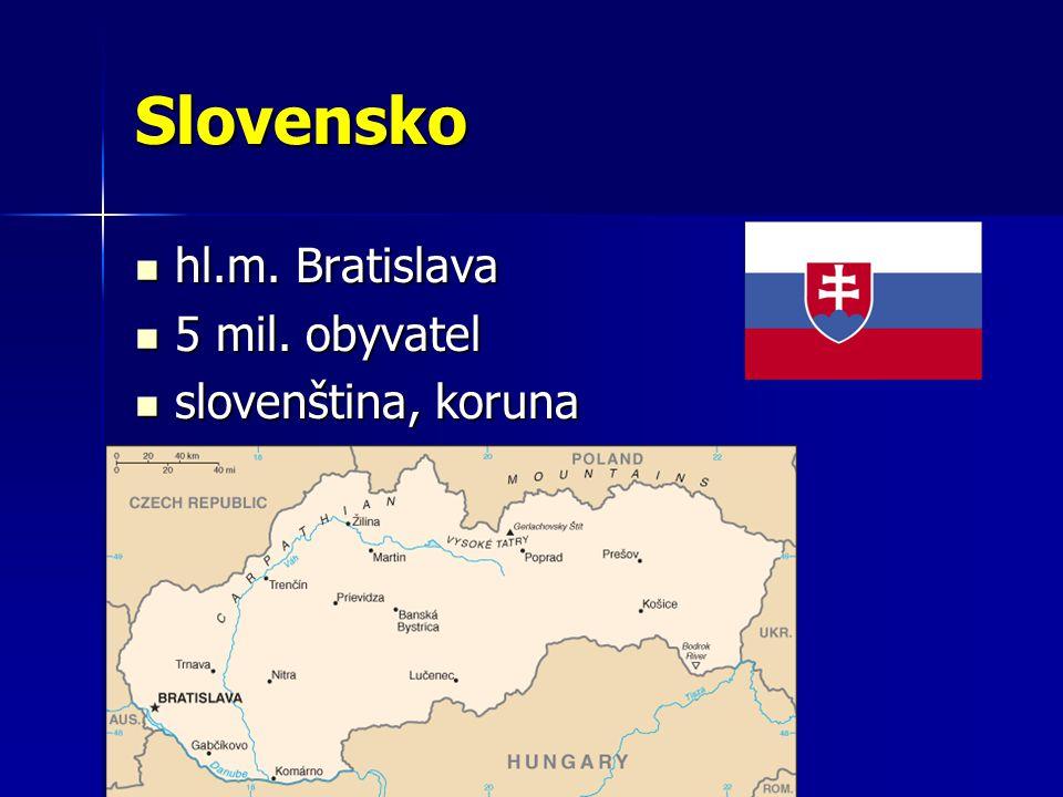Slovensko až do r.1993 společný stát s Českem až do r.