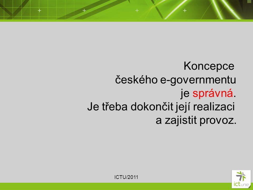 Koncepce českého e-governmentu je správná. Je třeba dokončit její realizaci a zajistit provoz.