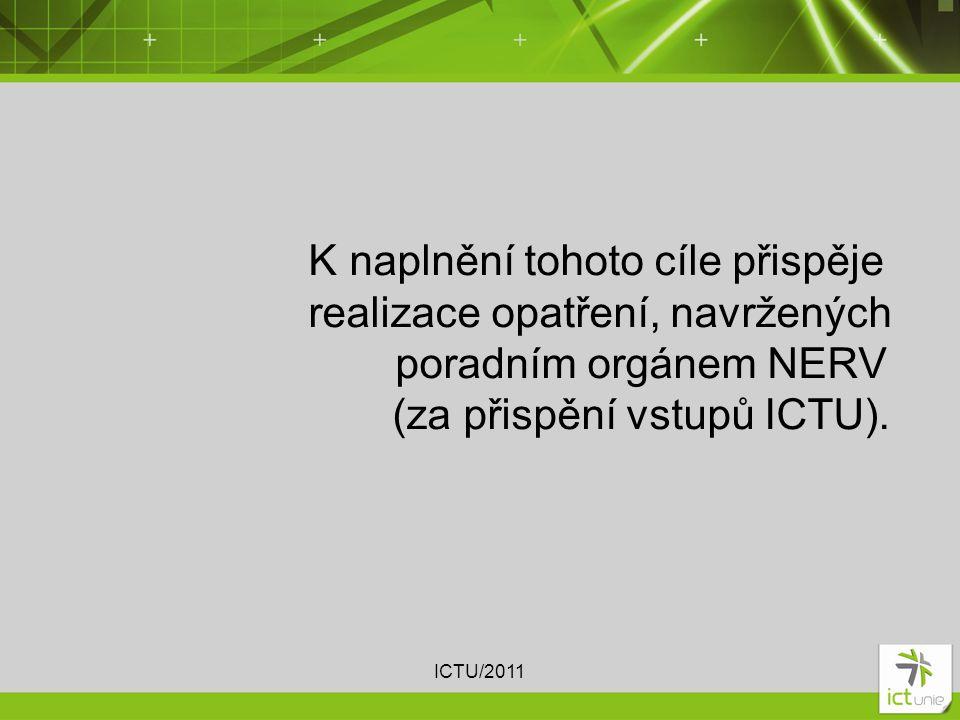 K naplnění tohoto cíle přispěje realizace opatření, navržených poradním orgánem NERV (za přispění vstupů ICTU).
