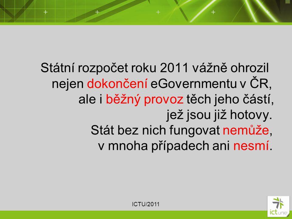 Státní rozpočet roku 2011 vážně ohrozil nejen dokončení eGovernmentu v ČR, ale i běžný provoz těch jeho částí, jež jsou již hotovy.