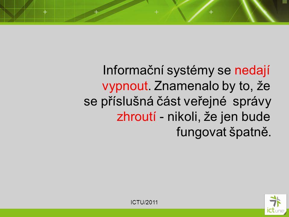 Informační systémy se nedají vypnout.