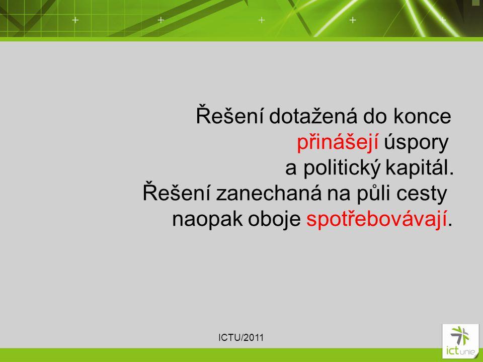 Řešení dotažená do konce přinášejí úspory a politický kapitál.