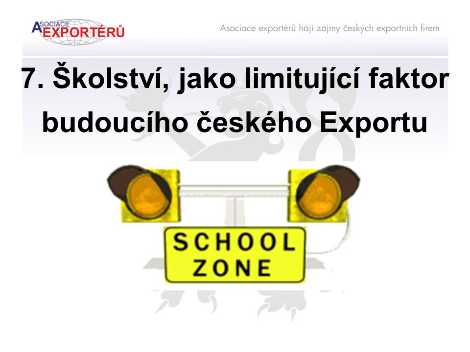 7. Školství, jako limitující faktor budoucího českého Exportu