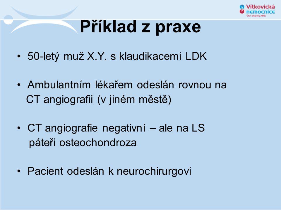 Příklad z praxe 50-letý muž X.Y. s klaudikacemi LDK Ambulantním lékařem odeslán rovnou na CT angiografii (v jiném městě) CT angiografie negativní – al