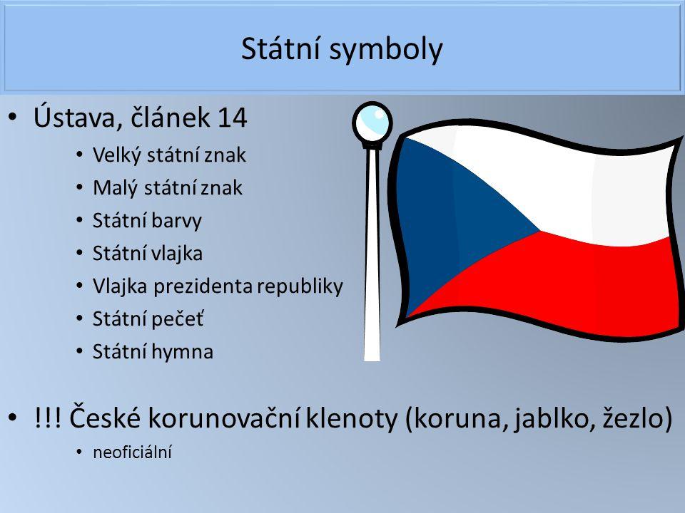 Státní symboly Ústava, článek 14 Velký státní znak Malý státní znak Státní barvy Státní vlajka Vlajka prezidenta republiky Státní pečeť Státní hymna !