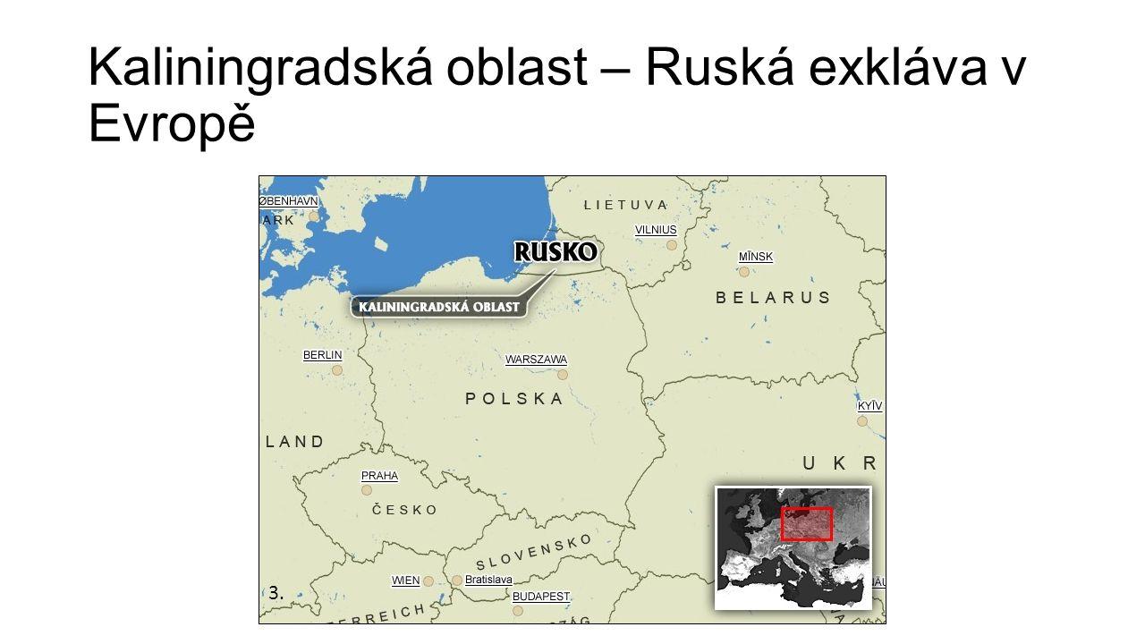 Kaliningradská oblast – Ruská exkláva v Evropě 3.