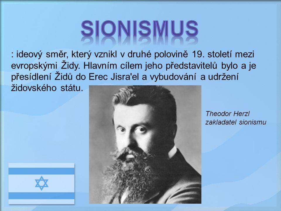: ideový směr, který vznikl v druhé polovině 19.století mezi evropskými Židy.