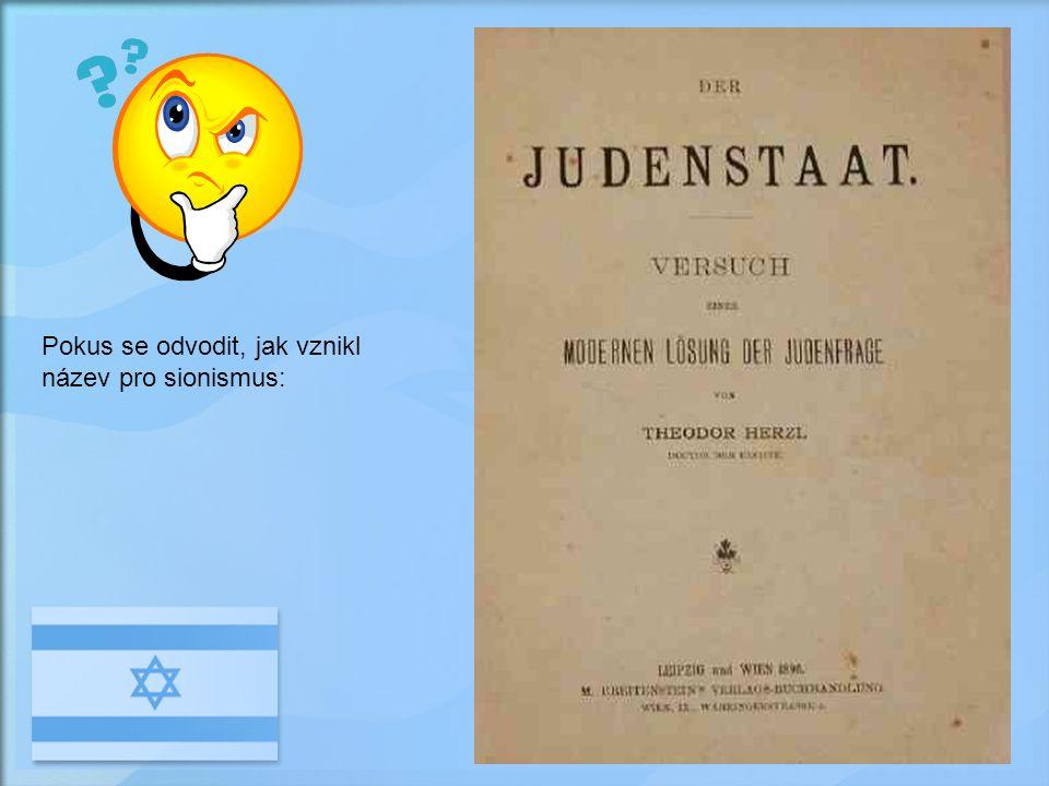 : ideový směr, který vznikl v druhé polovině 19. století mezi evropskými Židy. Hlavním cílem jeho představitelů bylo a je přesídlení Židů do Erec Jisr