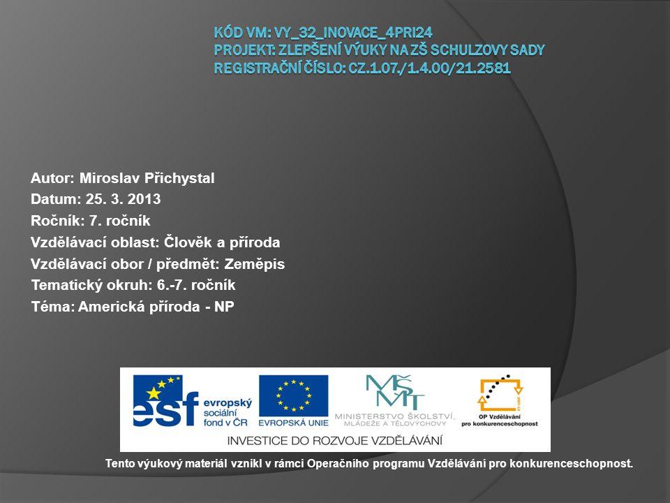 Autor: Miroslav Přichystal Datum: 25. 3. 2013 Ročník: 7.