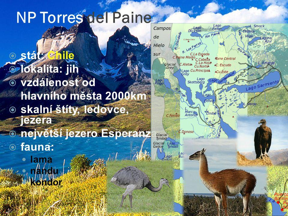 NP Torres del Paine  stát: Chile  lokalita: jih  vzdálenost od hlavního města 2000km  skalní štíty, ledovce, jezera  největší jezero Esperanza  fauna: lama nandu kondor