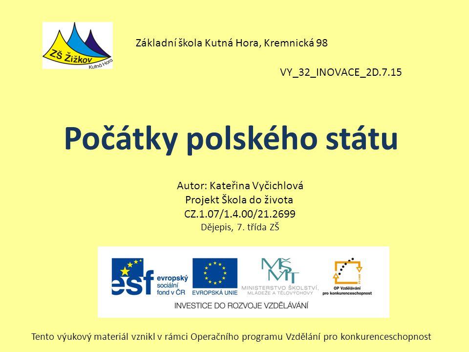 VY_32_INOVACE_2D.7.15 Autor: Kateřina Vyčichlová Projekt Škola do života CZ.1.07/1.4.00/21.2699 Dějepis, 7.