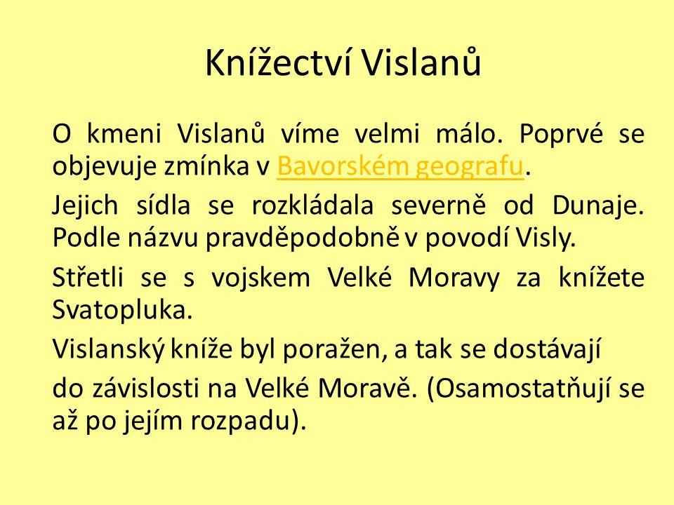 Knížectví Vislanů O kmeni Vislanů víme velmi málo.