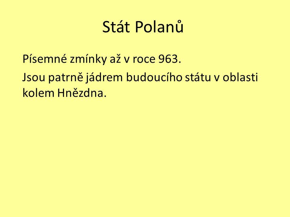 Stát Polanů Písemné zmínky až v roce 963.