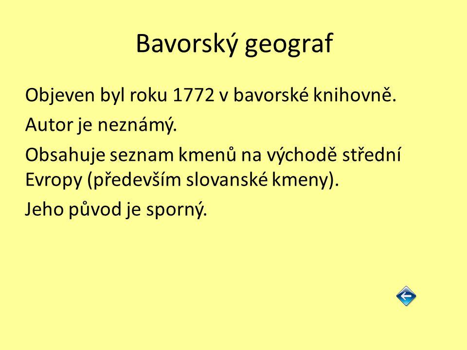 Bavorský geograf Objeven byl roku 1772 v bavorské knihovně.