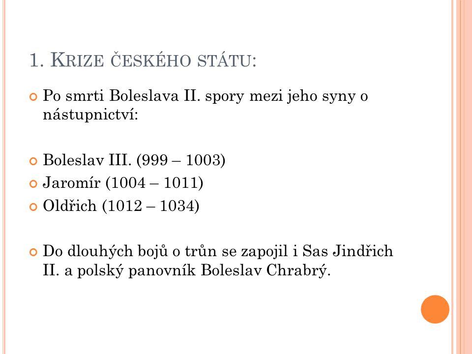 B ŘETISLAV I.(1035 – 1055) Znovu obsadil Slezsko.