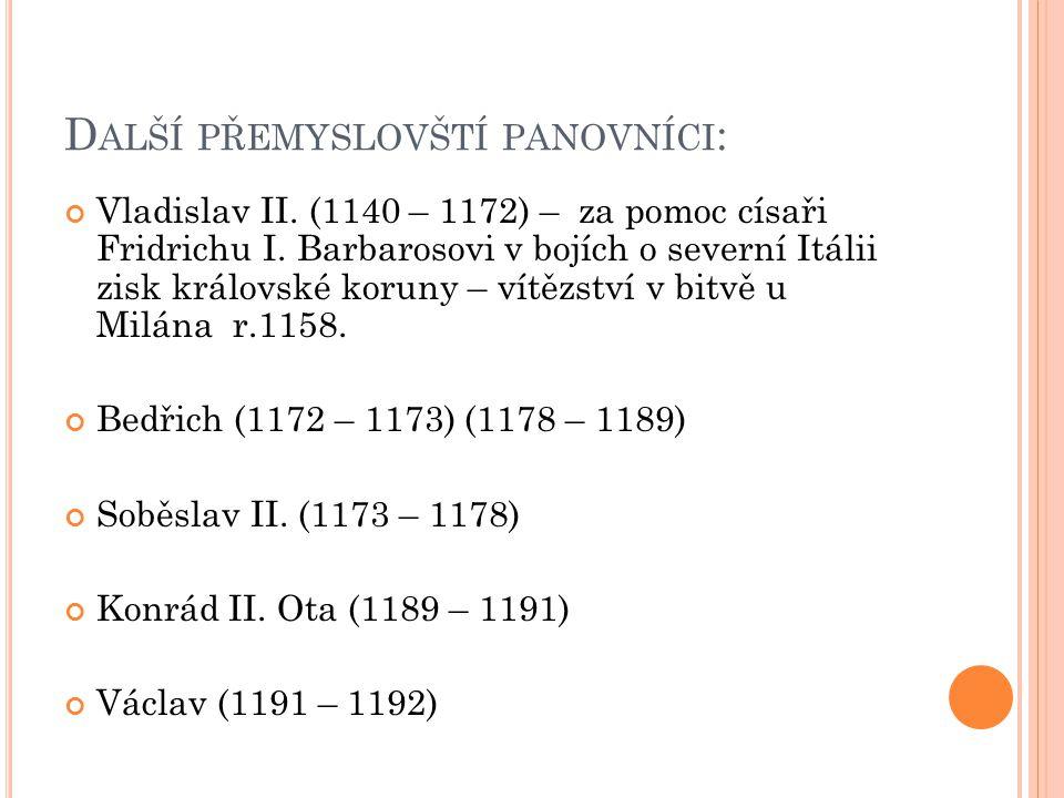 P ŘEMYSL OTAKAR I.(1192 – 1193) (1197 – 1230) Syn Vladislava a královny Judity.
