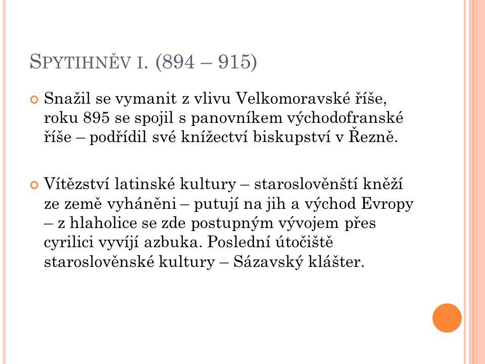 V RATISLAV I.(915 – 921) Bratr Spytihněva.