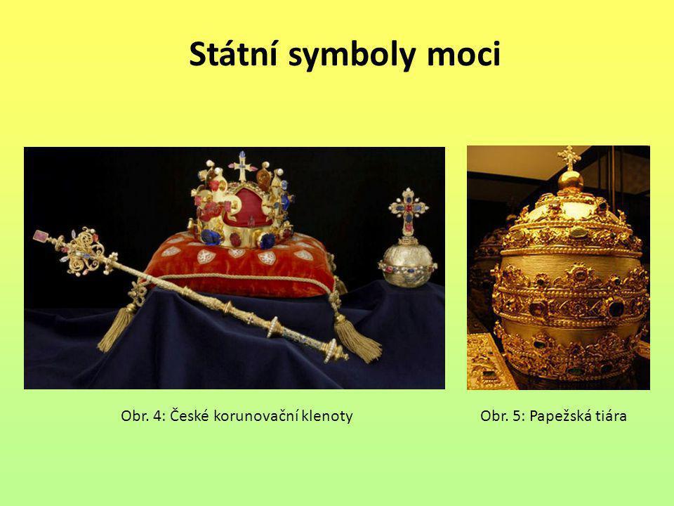 Státní symboly moci Obr. 4: České korunovační klenoty Obr. 5: Papežská tiára