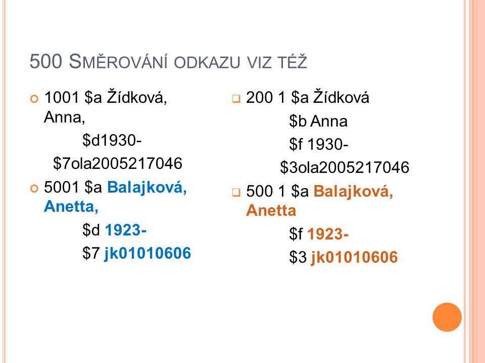 500 S MĚROVÁNÍ ODKAZU VIZ TÉŽ 1001 $a Žídková, Anna, $d1930- $7ola2005217046 5001 $a Balajková, Anetta, $d 1923- $7 jk01010606  200 1 $a Žídková $b Anna $f 1930- $3ola2005217046  500 1 $a Balajková, Anetta $f 1923- $3 jk01010606