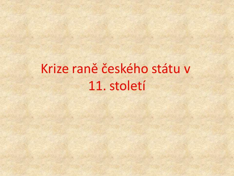 Důvody krize změna poměrů ve střední Evropě (nové státy → Polsko, Uhry) Polsko vedlo expanzivní politiku → český stát ztratil Slezsko a Krakovsko spory mezi syny Boleslava II.
