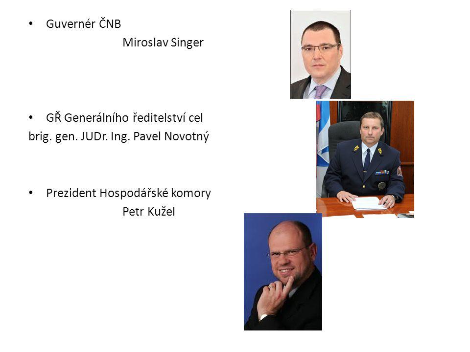 Guvernér ČNB Miroslav Singer GŘ Generálního ředitelství cel brig.