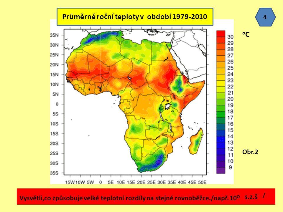 Průměrné roční teploty v období 1979-2010 Obr.2 oCoC Vysvětli,co způsobuje velké teplotní rozdíly na stejné rovnoběžce./např. 10 O / s.z.š 4