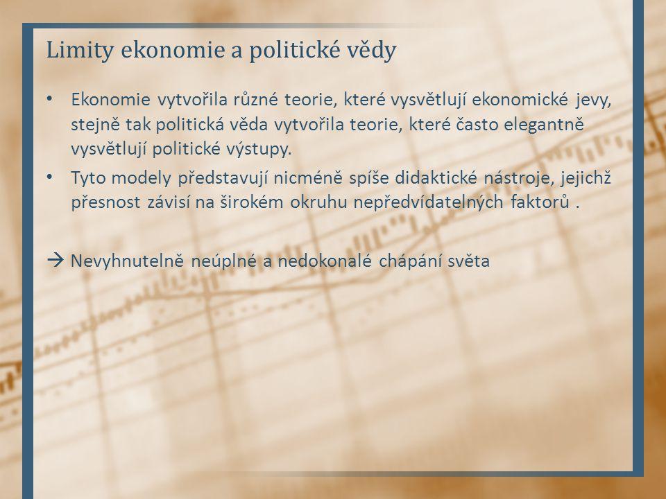 Limity ekonomie a politické vědy Ekonomie vytvořila různé teorie, které vysvětlují ekonomické jevy, stejně tak politická věda vytvořila teorie, které často elegantně vysvětlují politické výstupy.