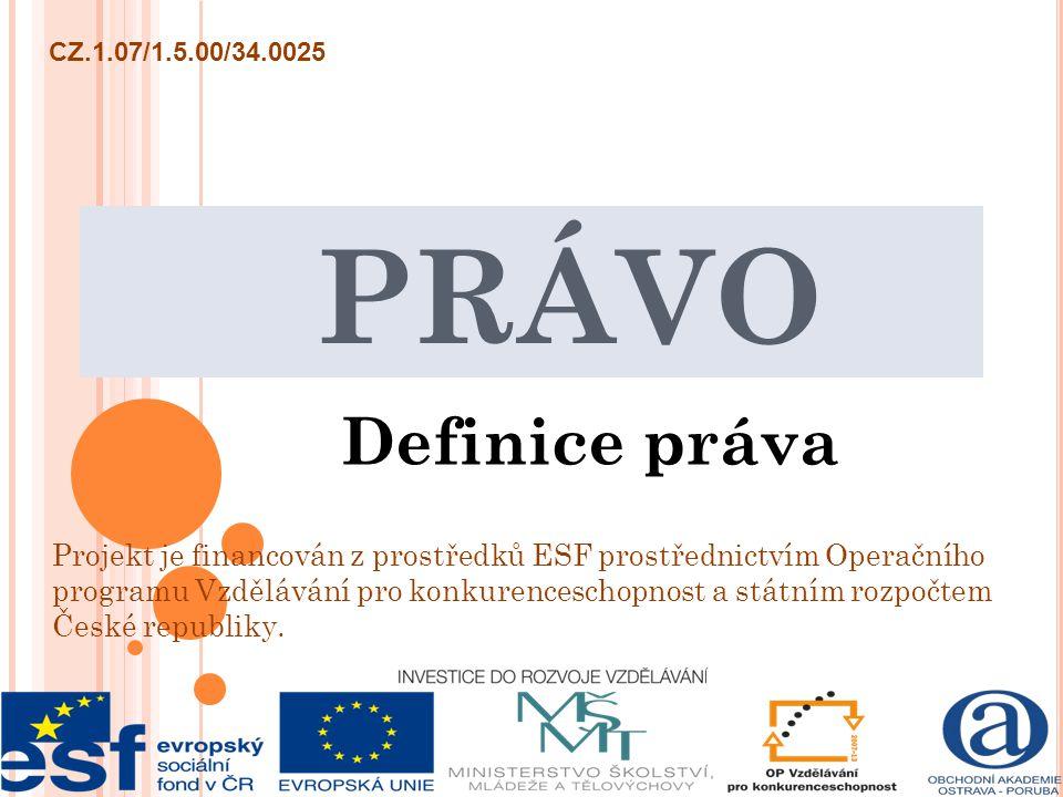 Z ÁKLADNÍ POJMY PRÁVO A STÁT Teorie práva vera.stverkova@oa-poruba.cz