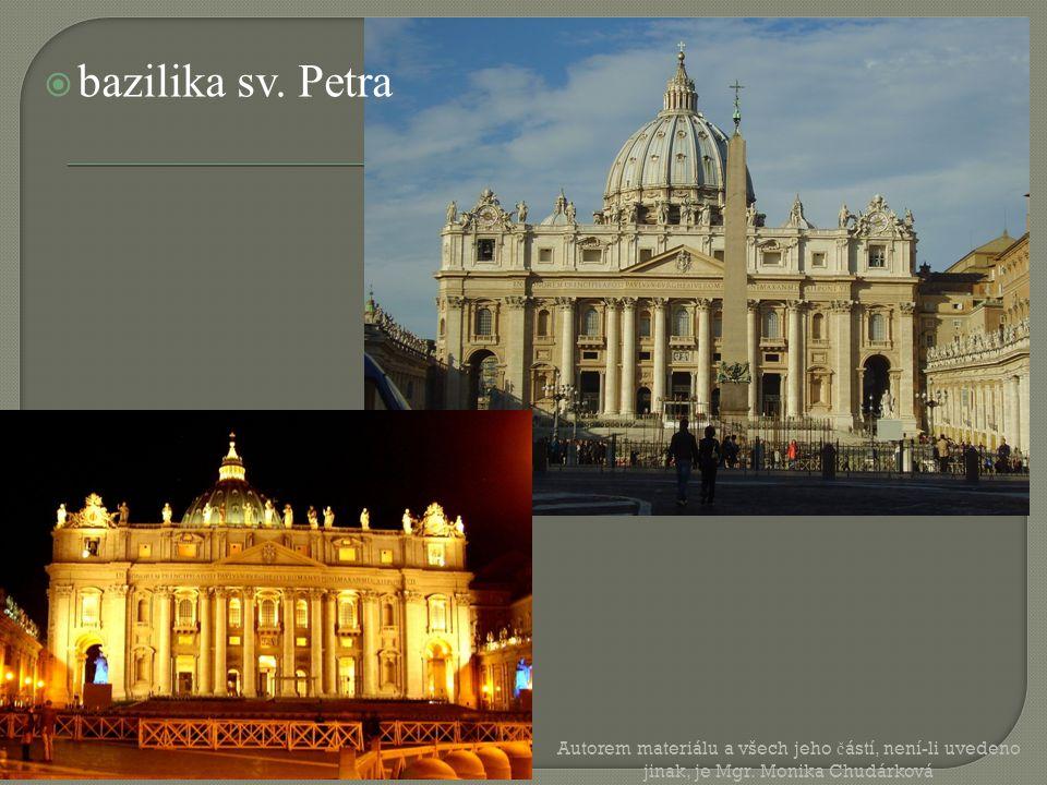  bazilika sv. Petra Autorem materiálu a všech jeho č ástí, není-li uvedeno jinak, je Mgr.