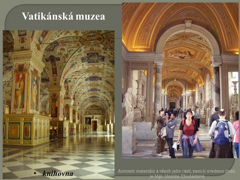 knihovna Vatikánská muzea Autorem materiálu a všech jeho č ástí, není-li uvedeno jinak, je Mgr. Monika Chudárková