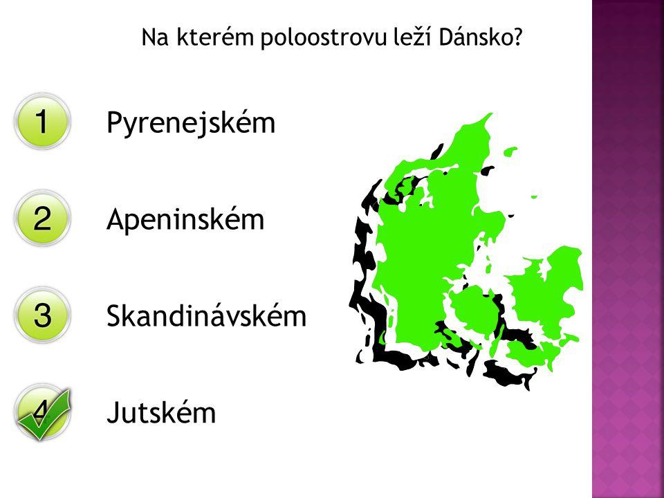 Na kterém poloostrovu leží Dánsko? Pyrenejském Apeninském Skandinávském Jutském